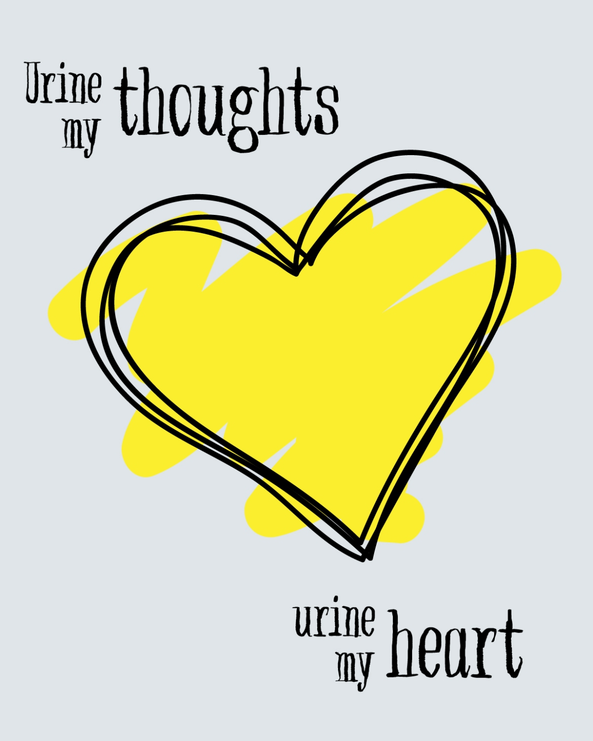 Urine my thoughts, urine my heart.jpg